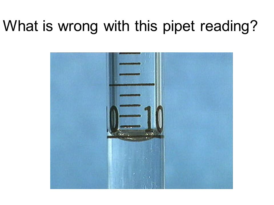 What is wrong with this pipet reading