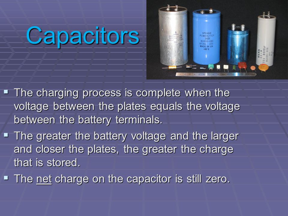 Electrical Stored Energy  Electrical energy can be stored in a device called a capacitor.