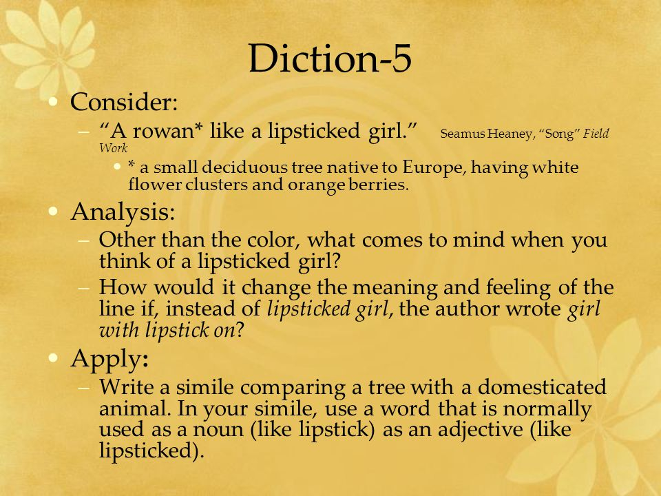 Diction-6 Consider: – Abuelito under a bald light bulb, under a ceiling dusty with flies, puffs his cigar and counts money soft and wrinkled as old Kleenex. Sandra Cisneros, Tepeyac, Woman Hollering Creek and Other Stories Analysis: –How can a ceiling be dusty with flies.
