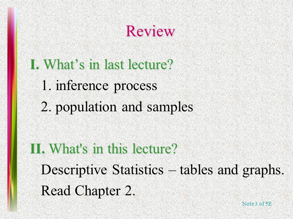 Note 3 of 5E Review Review I. What's in last lecture.