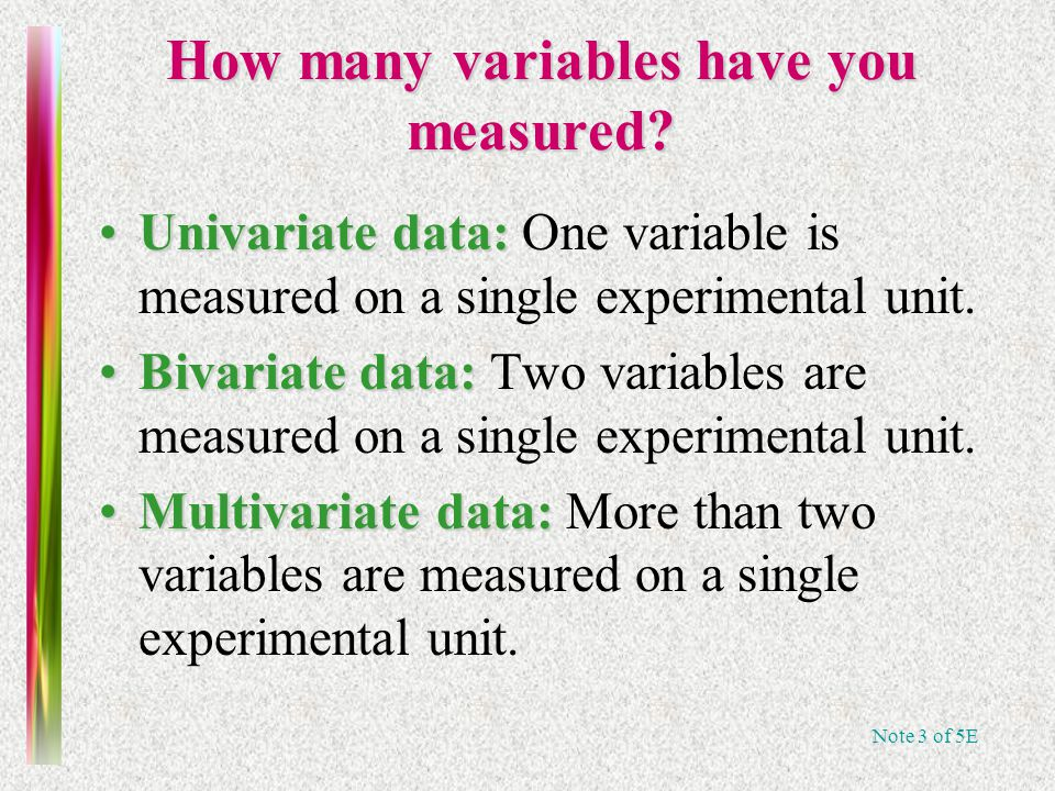 Note 3 of 5E How many variables have you measured.