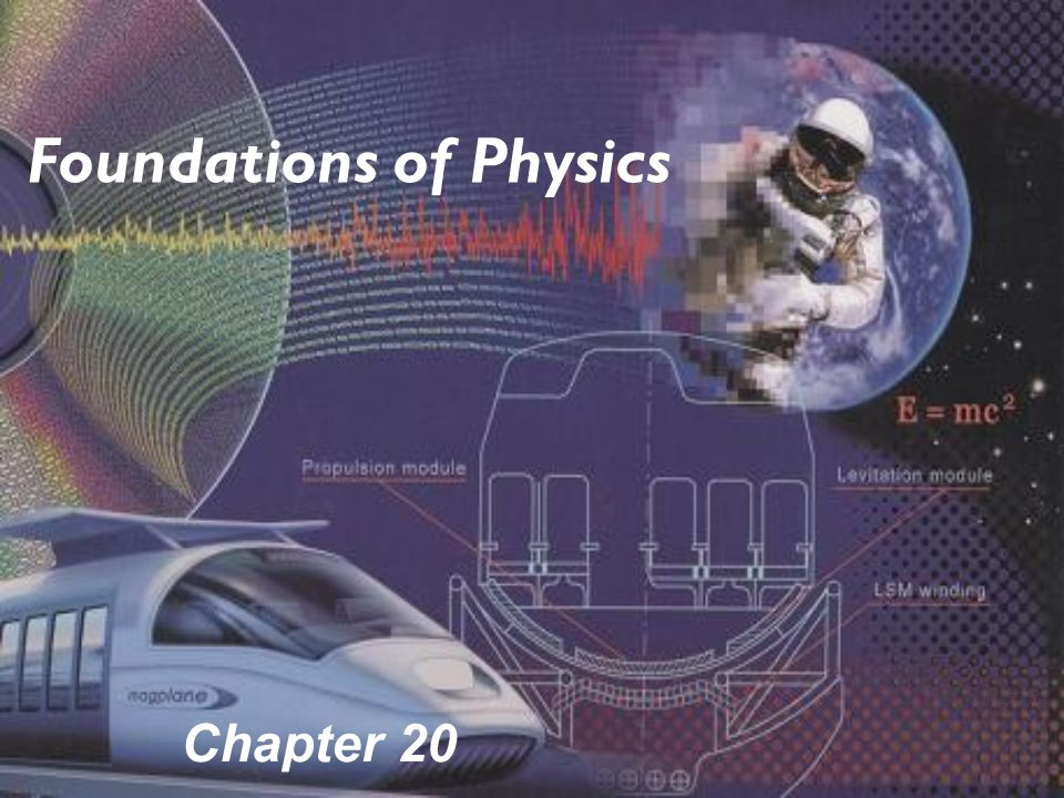 Chapter 20 Foundations of Physics
