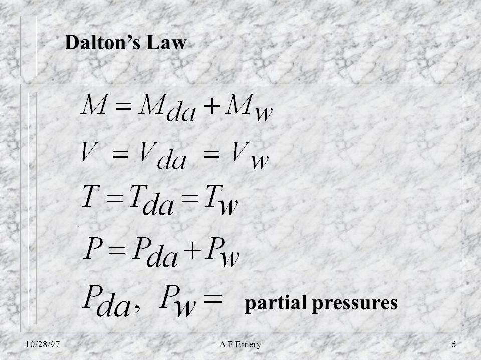 10/28/97A F Emery6 Dalton's Law partial pressures
