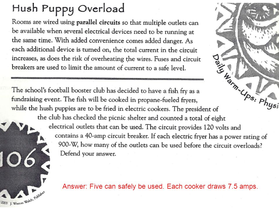 Answer: Five can safely be used. Each cooker draws 7.5 amps.