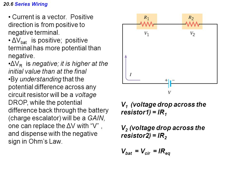 20.6 Series Wiring Current is a vector. Positive direction is from positive to negative terminal.