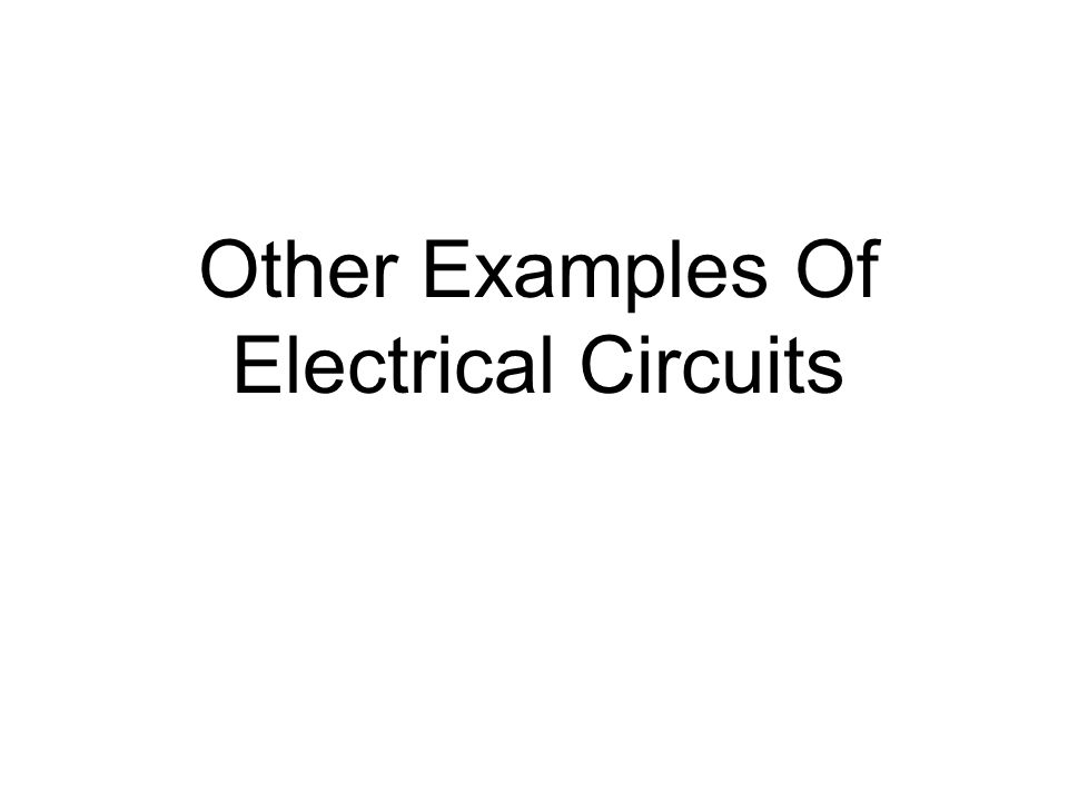 Other Examples Of Electrical Circuits
