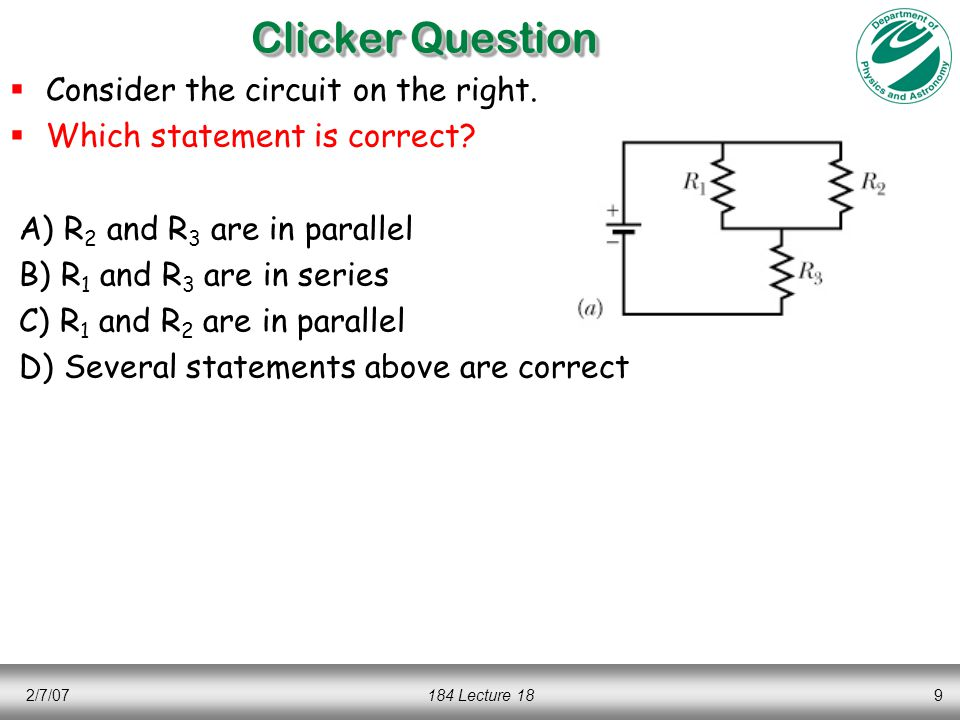 2/7/07184 Lecture 189 Clicker Question  Consider the circuit on the right.