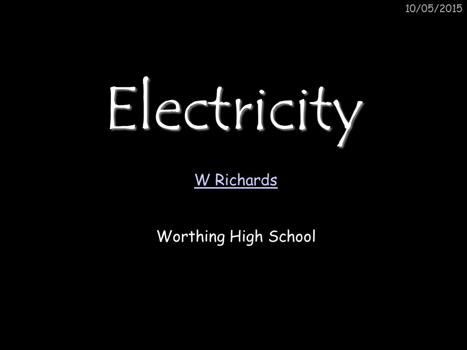 10/05/2015 Basic ideas… Electric current is when electrons start to flow around a circuit.