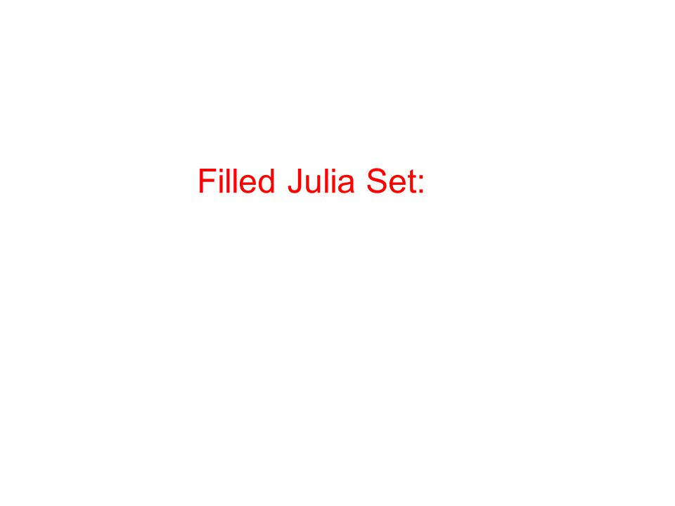 Filled Julia Set: