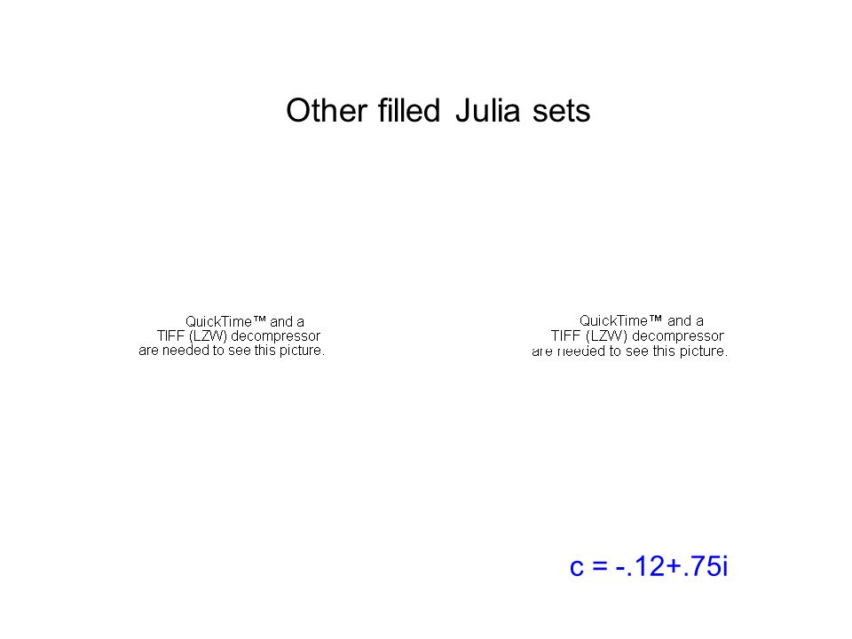 Other filled Julia sets c = -.12+.75i