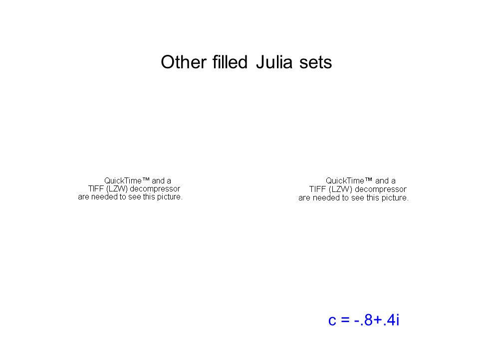 Other filled Julia sets c = -.8+.4i