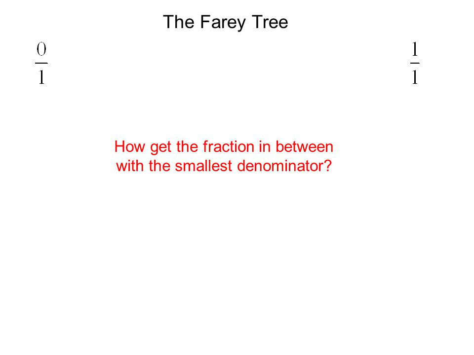 How get the fraction in between with the smallest denominator