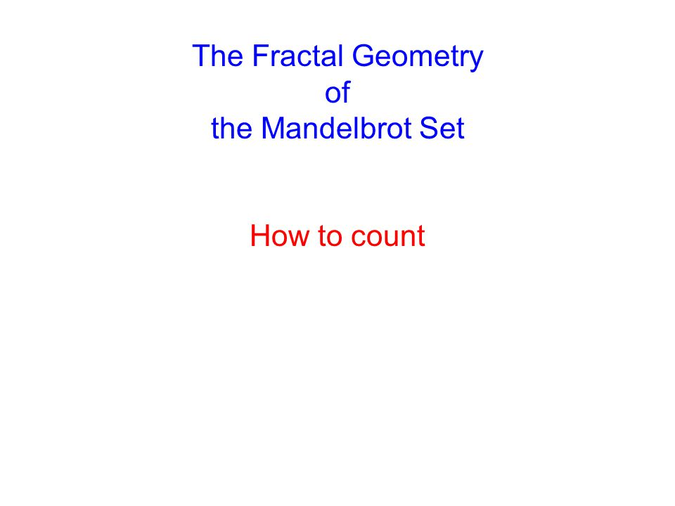 How to count The Fractal Geometry of the Mandelbrot Set