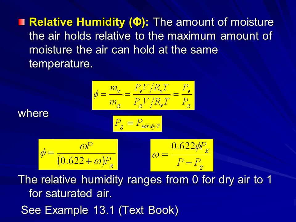 Simple Heating and Cooling (ω = constant) There is no change in the absolute humidity of the air- vapor mixture.