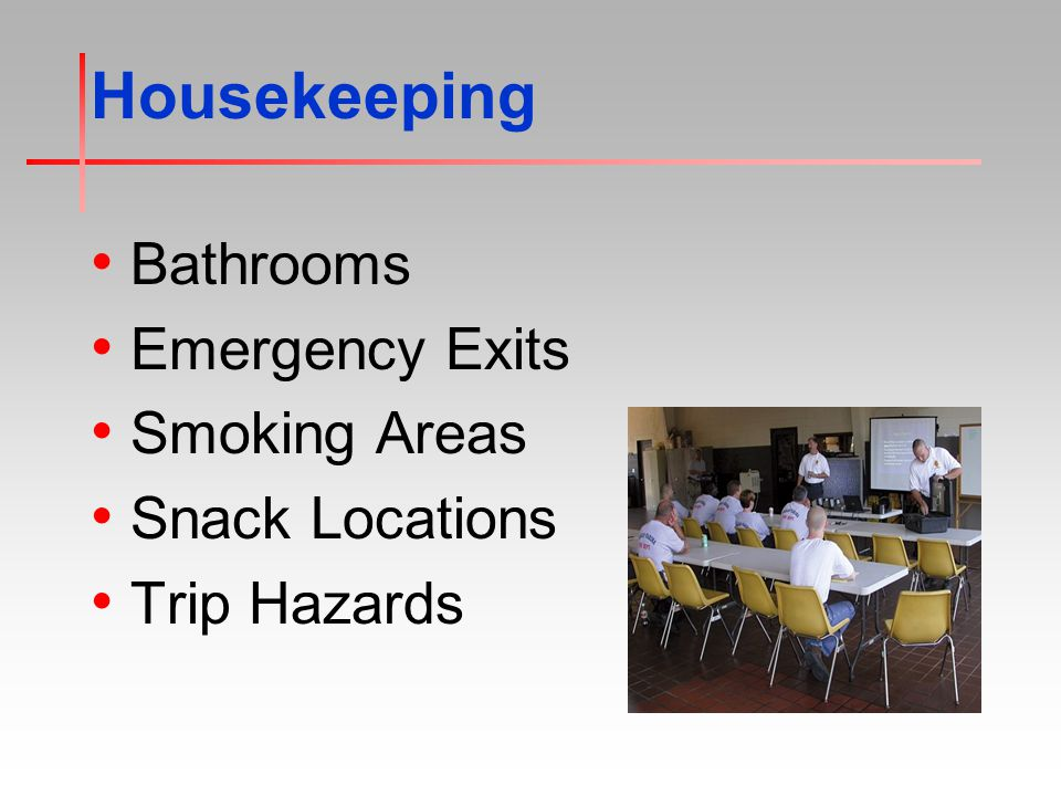 Housekeeping Bathrooms Emergency Exits Smoking Areas Snack Locations Trip Hazards