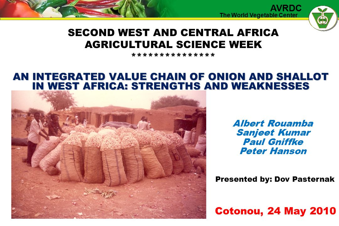 The World Vegetable Center AVRDC Contents  1.Onion in the world, Africa and West Africa  2.