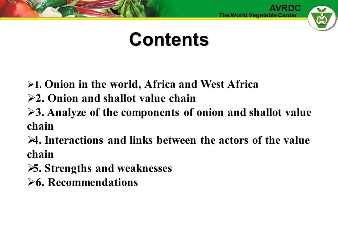 The World Vegetable Center AVRDC Contents  1. Onion in the world, Africa and West Africa  2.