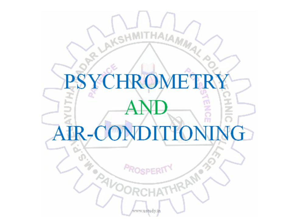 PSYCHROMETRY AND AIR-CONDITIONING www.ustudy.in