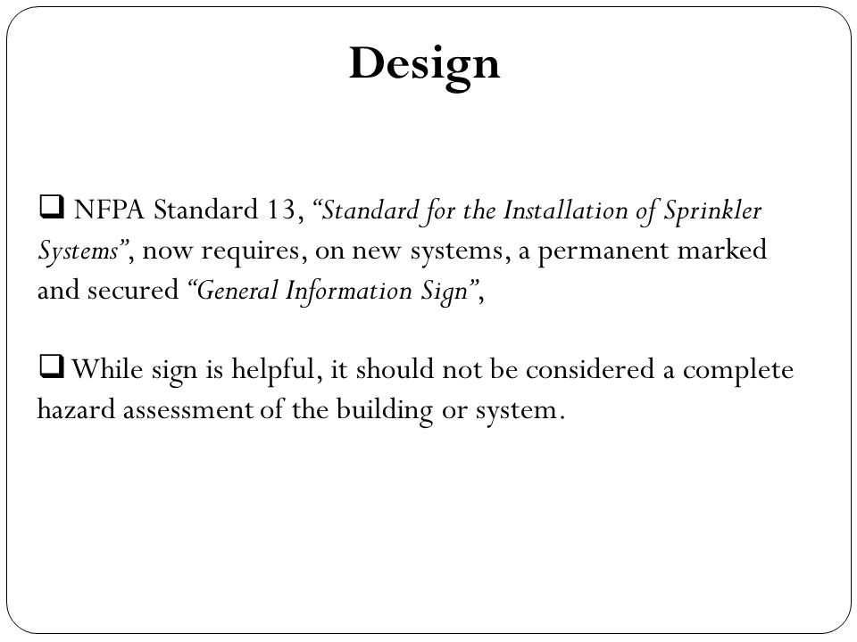 """ NFPA Standard 13, """"Standard for the Installation of Sprinkler Systems"""", now requires, on new systems, a permanent marked and secured """"General Inform"""