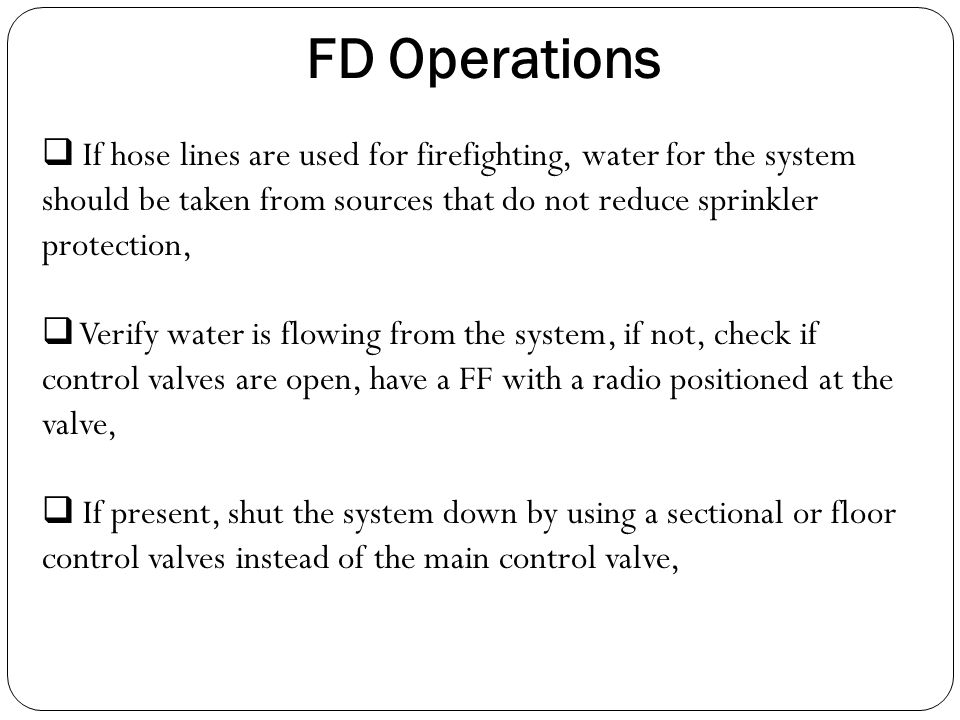  If hose lines are used for firefighting, water for the system should be taken from sources that do not reduce sprinkler protection,  Verify water i