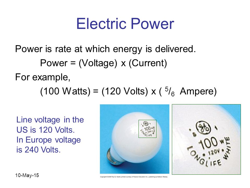 10-May-15 Physics 1 (Garcia) SJSU Electric Power Power is rate at which energy is delivered.