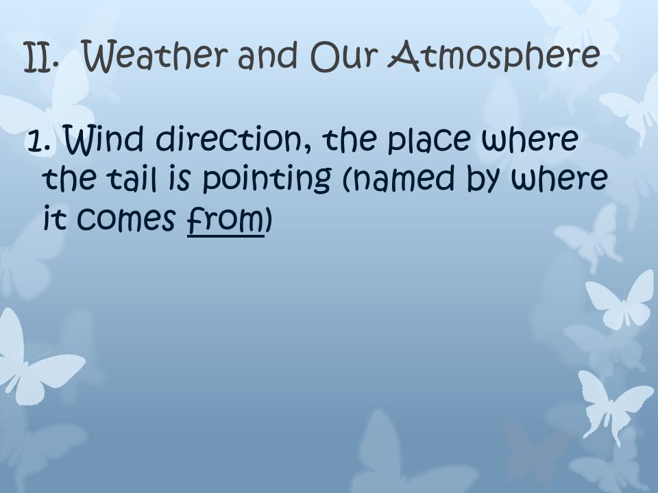 II. Weather and Our atmosphere B. Page 13, ESRT Station Models 1.