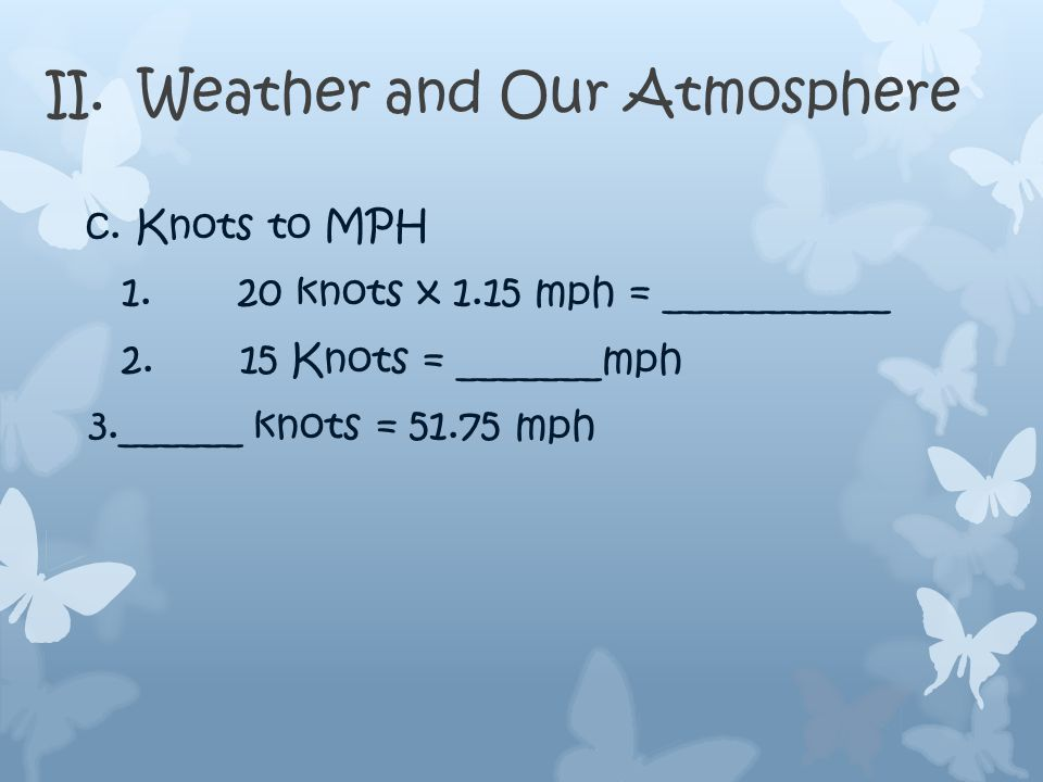 II. Weather and Our Atmosphere 2. Wind speed: how many feathers are on the tail a.