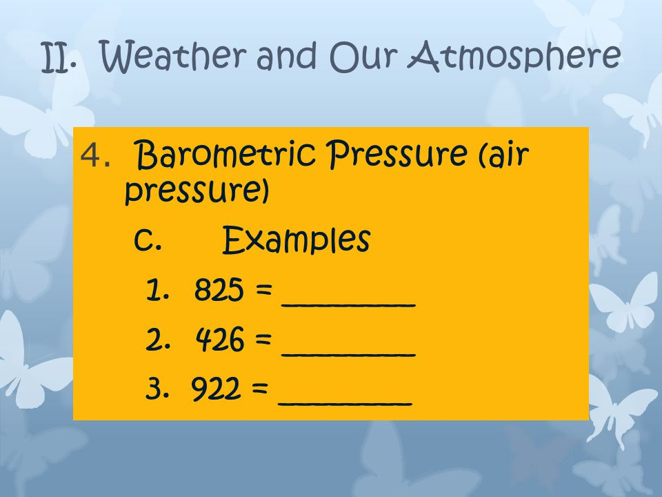II. Weather and Our Atmosphere 4.