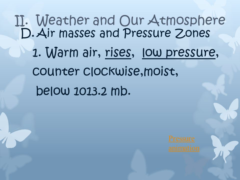 C. Air Masses 2. Temperature ( Capital letter) a.Polar = cold, near polar areas b.