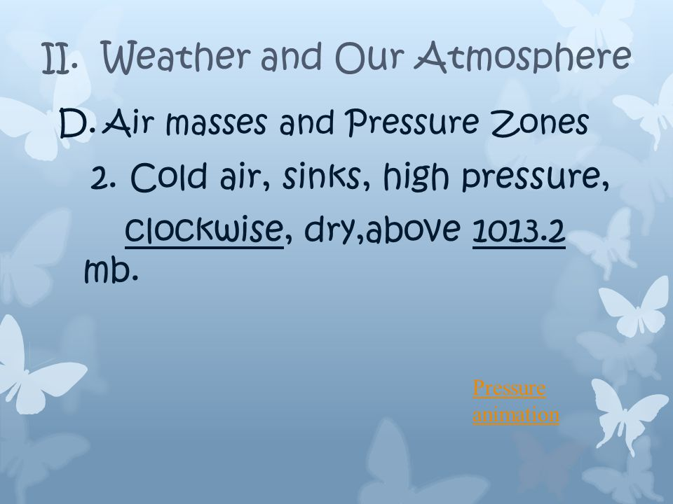 D. Air masses and Pressure Zones 1.
