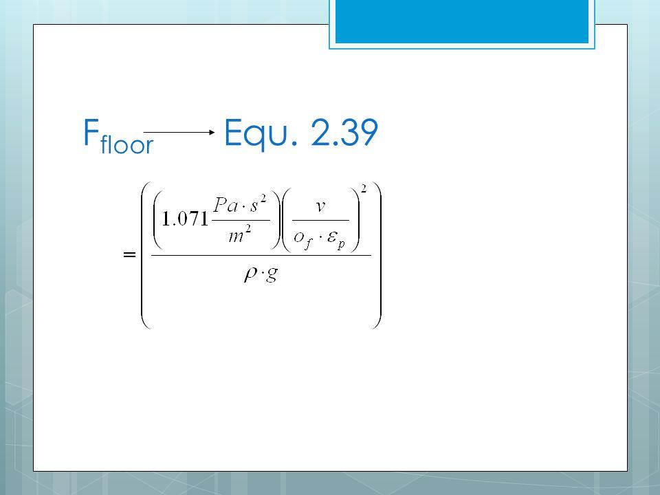 F floor Equ. 2.39