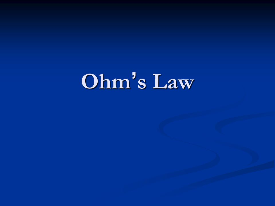 Ohm ' s Law
