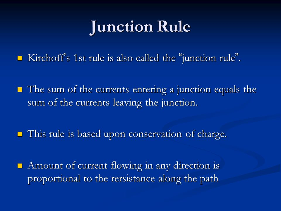 Junction Rule Kirchoff ' s 1st rule is also called the junction rule .