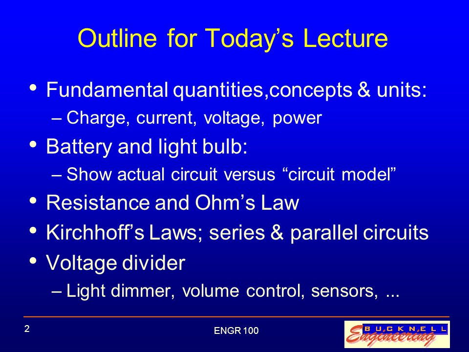 ENGR 100 23 More Light Bulb Circuits Bulbs in series Bulbs in parallel How does power per bulb compare with single bulb.