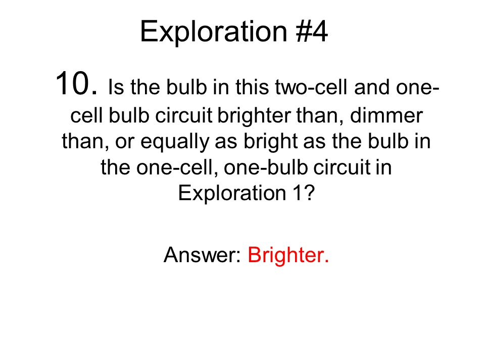 change in illumination- when the light bulb is glowing (on) electric current is flowing through the circuit LINK What is the evidence that an electric-circuit interaction has occurred?