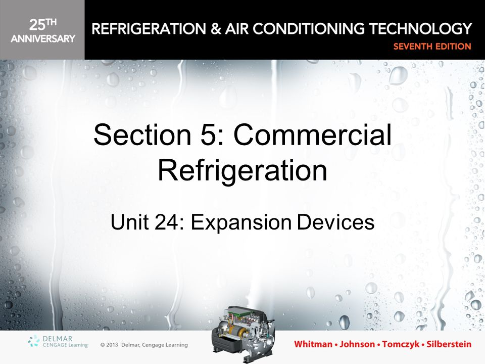 Section 5: Commercial Refrigeration Unit 24: Expansion Devices