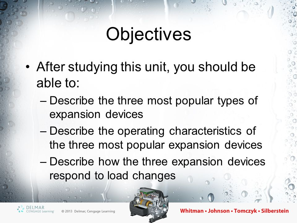 Objectives After studying this unit, you should be able to: –Describe the three most popular types of expansion devices –Describe the operating charac