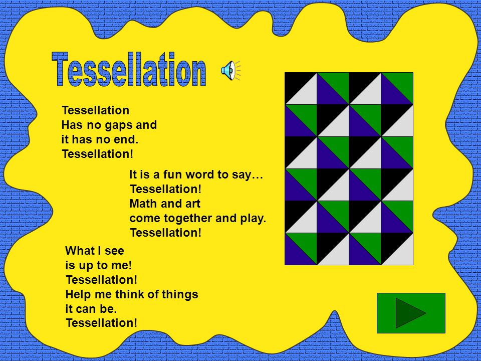 Look at some more shapes that can be tessellated! Some of them have been tessellated on the page. All of the shapes can be tessellated because they fi