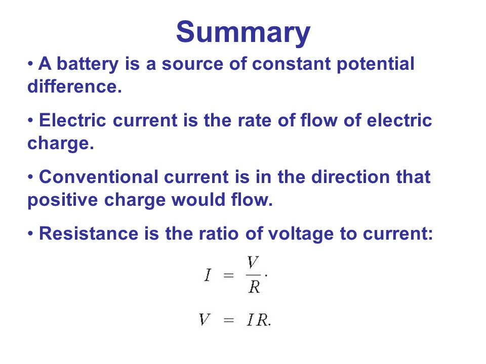 A battery is a source of constant potential difference. Electric current is the rate of flow of electric charge. Conventional current is in the direct