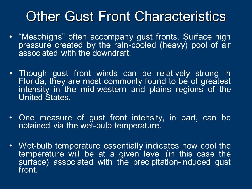 Other Gust Front Characteristics Mesohighs often accompany gust fronts.