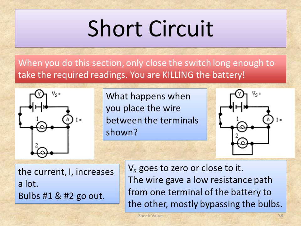 Shock Value38 Short Circuit When you do this section, only close the switch long enough to take the required readings.