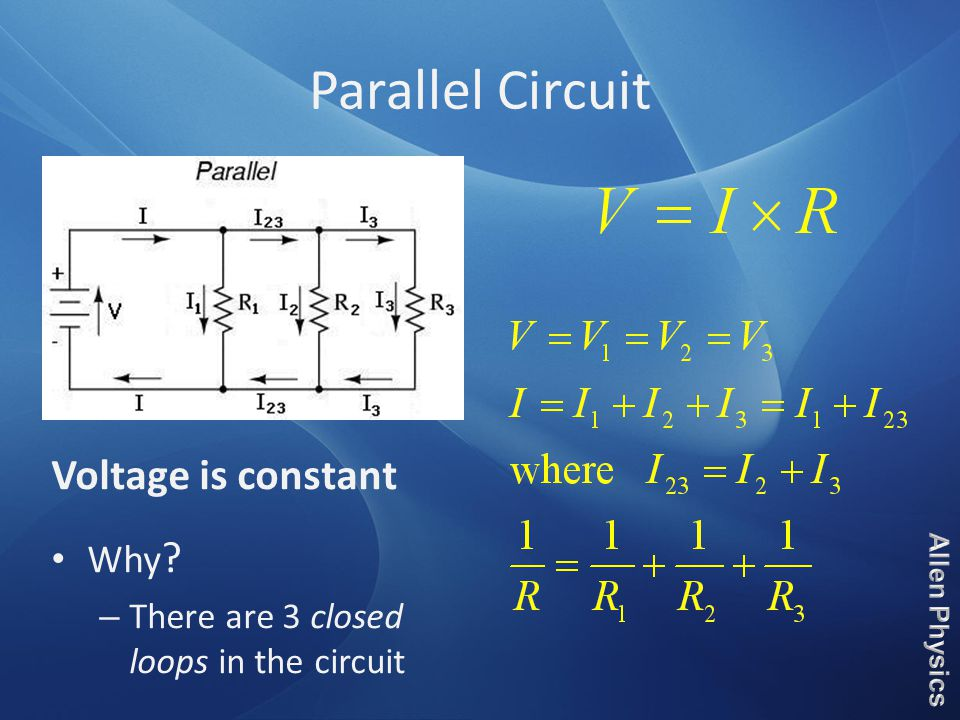 Parallel Circuit Voltage is constant Why – There are 3 closed loops in the circuit