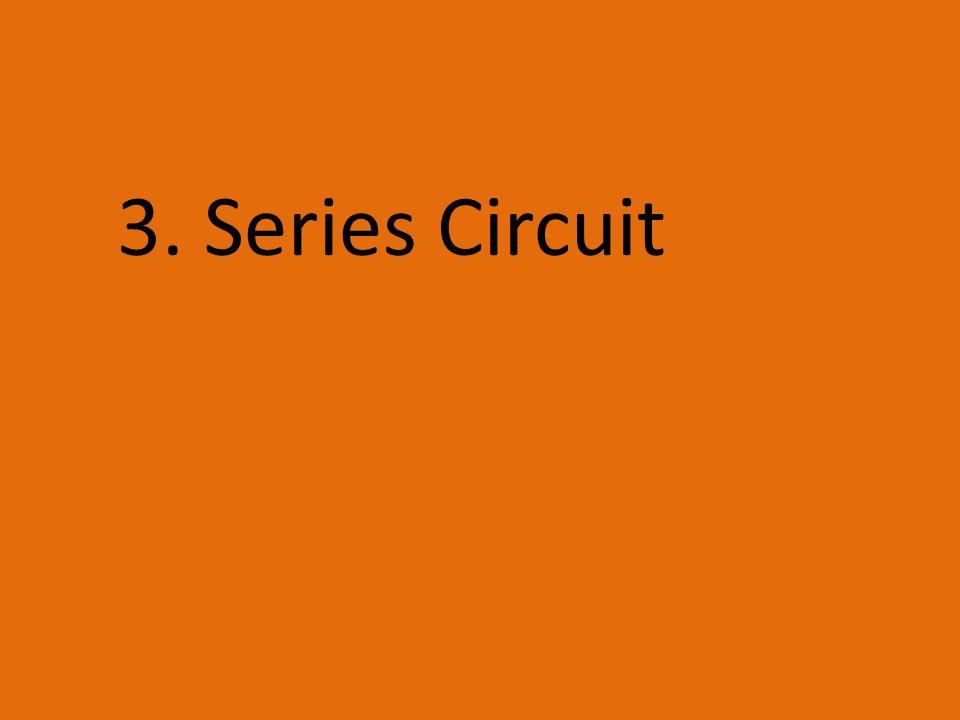 3. Series Circuit