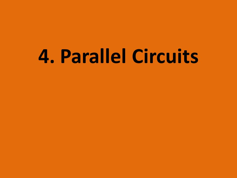 4. Parallel Circuits