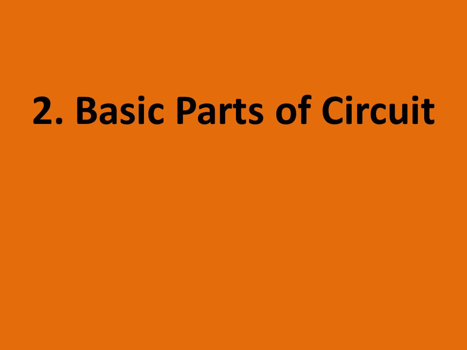 2. Basic Parts of Circuit