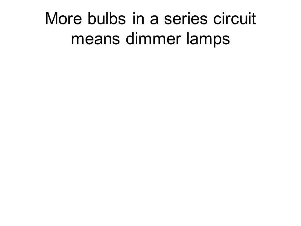 The same number of cells and bulbs in a series circuit means that each bulb is at normal brightness