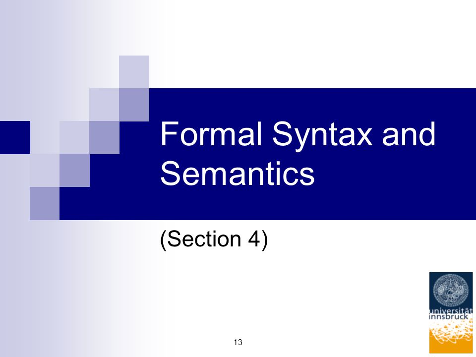 13 Formal Syntax and Semantics (Section 4)