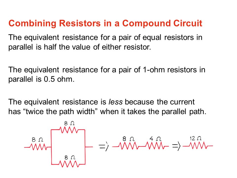 The equivalent resistance for a pair of equal resistors in parallel is half the value of either resistor. The equivalent resistance for a pair of 1-oh