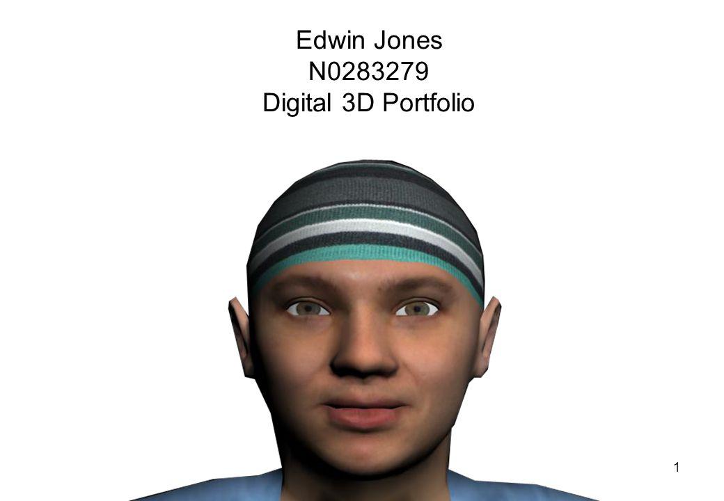 1 Edwin Jones N0283279 Digital 3D Portfolio