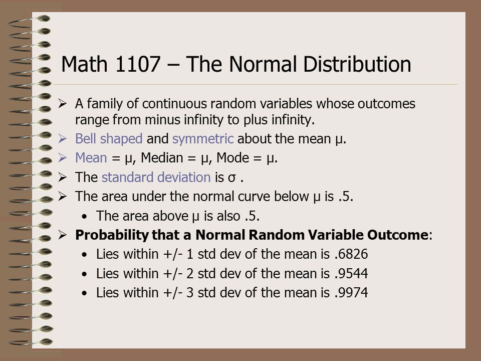  A family of continuous random variables whose outcomes range from minus infinity to plus infinity.